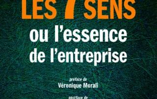 LES 7 SENS OU L'ESSENCE DE L'ENTREPRISE