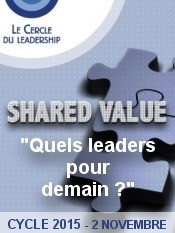 Shared Value : quels leaders pour demain ?